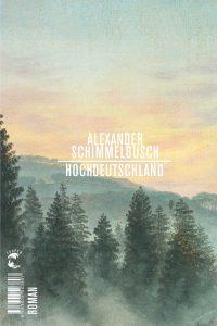 Hochdeutschland, Alexander Schimmelbusch